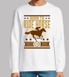Nacido para montar a caballo obligado a