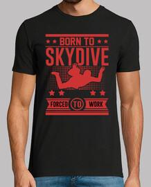 nacidos de skydive obligados a trabajar