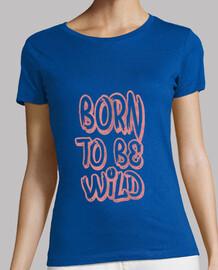 nato per essere wild