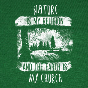 Nature is my Religion T-shirts