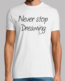 ne cesse jamais de rêver homme
