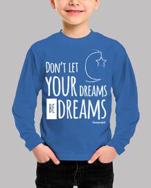 ne laisse pas ton dream être un dream