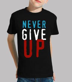 Never Give Up (Camiseta Niño)