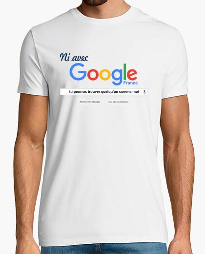 Camiseta Ni avec Google tu pourras trouver quelqu