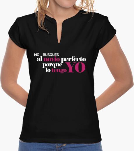 Camiseta NO  BUSQUES AL NOVIO PERFECTO PORQUE LO TENGO YO © SetaLoca
