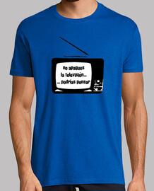 No apagues la televisión... podrías pensar