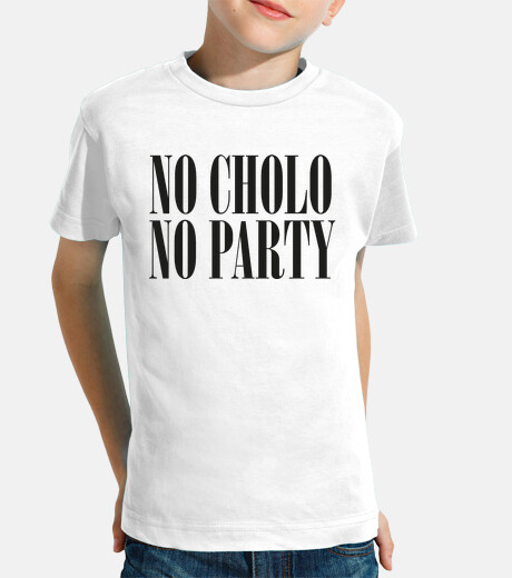 No Cholo No Party (Niño) Fondos Claros