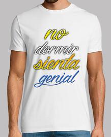 NO DORMIR SIENTA GENIAL