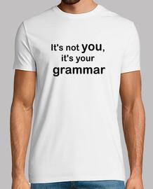 No eres tú, es tu gramática