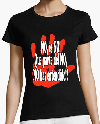 Camiseta NO ES NO, QUE PARTE DEL NO NO HAS ENTEN