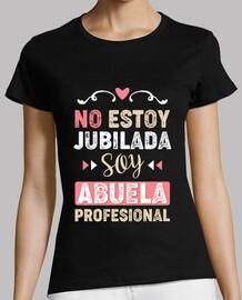 No Estoy Jubilada, Soy Abuela Profesional