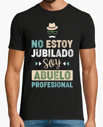 Camiseta No Estoy Jubilado, Soy Abuelo Profesional
