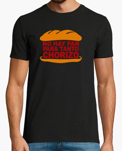 Camiseta No hay pan para tanto chorizo