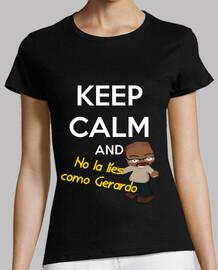 No la líes como Gerardo   Camiseta Chica