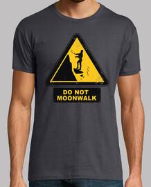 no moonwalk!