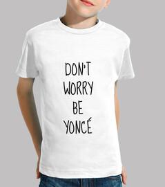 no se preocupe sea Yonce / presupuesto