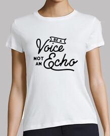 no ser una voz un eco