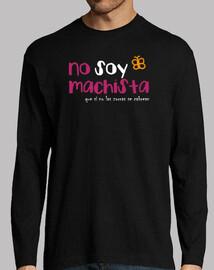 NO SOY MACHISTA - QUE SI NO LAS ZORRAS SE CABREAN  © SetaLoca