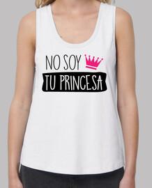 No Soy Tu Princesa Mujer (Fondo Claro)