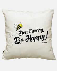 no te preocupes se feliz!