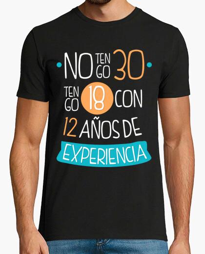 Camiseta No tengo 30, Tengo 18 Con 12...