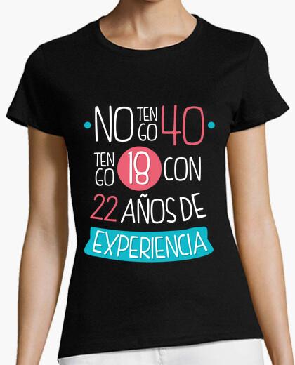 Camiseta No tengo 40, Tengo 18 Con 22 Años de Experiencia, 1980 V1