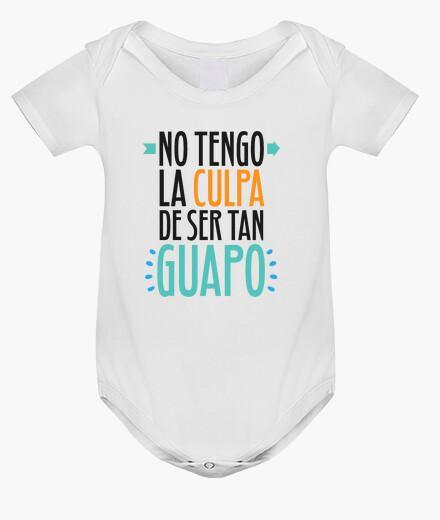 Ropa infantil No Tengo La Culpa De Ser Tan Guapo
