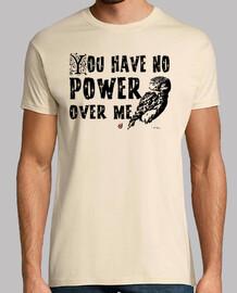 No tienes poder sobre mí - Negro sobre claros (camisetas chico y chica)