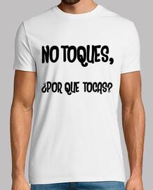NO TOQUES...