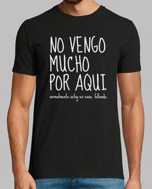 NO VENGO MUCHO POR AQUI © SetaLoca