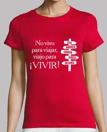 No vivo para viajar, viajo para ¡VIVIR!