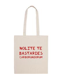 nolite you bastardes carborundorum