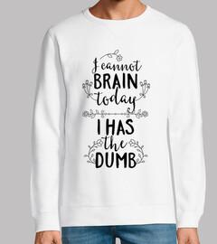 non can brain al day ho il muto