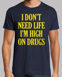 non ho bisogno di vita im alto sulle droghe