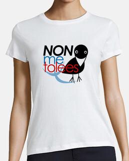 Non me tolees - Camiseta mujer Calidad Premium