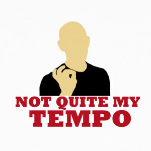 Camisetas Not Quite My Tempo