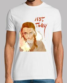 Not today (Arya Stark)