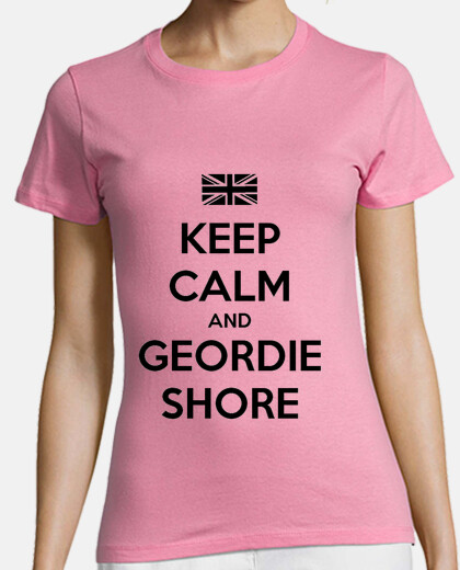 Camiseta NUEVO: Keep Calm and Geordie Shore - Chica