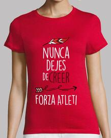 Nunca Dejes De Creer - Forza Atleti (Mujer) Fondo Rojo