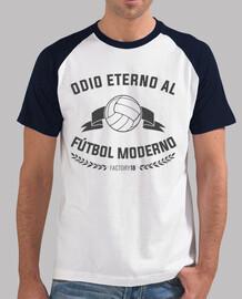 Odio Eterno al Fútbol Moderno