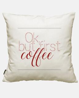 ok, aber zuerst kaffee
