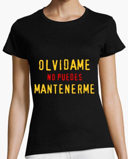 Camiseta OLVIDAME NO PUEDES MANTENERME