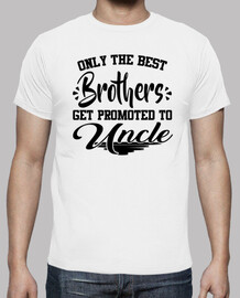 ONLY THE BEST BROTHERS GET PROMOTED TO U