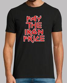 pagar el precio del hierro!