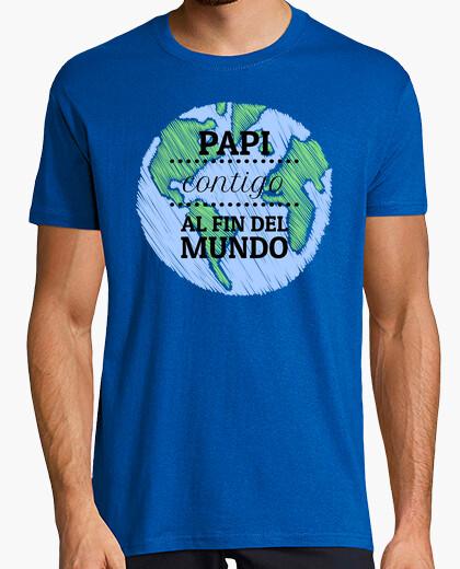 Tee-shirt papa avec vous à la fin du monde