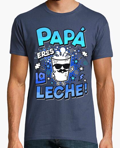 Camiseta Papá eres la leche