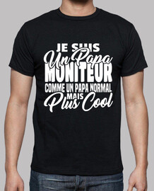 Papa moniteur mais plus cool