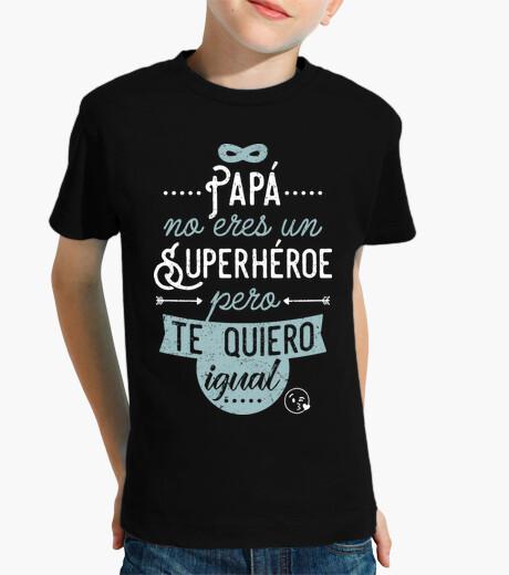 Abbigliamento bambino papà non è' un supereroe, ma io quie