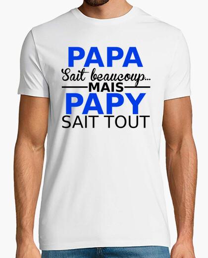 Tee-shirt papa sait beaucoup... mais papy sait to