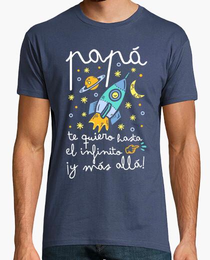 Camiseta Papá te quiero hasta el infinito...